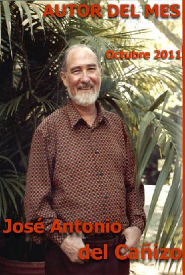AUTOR DEL MES DE OCTUBRE:JOSÉ ANTONIO DEL CAÑIZO