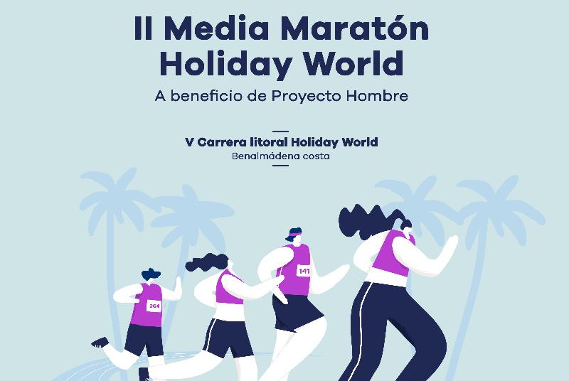 El resort hotelero Holiday World organiza junto con el Ayuntamiento de Benalmádena la II Media Maratón a beneficio de Proyecto Hombre, que se celebrará el próximo 8 de marzo de 2020