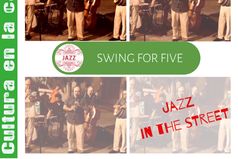 JAZZ IN THE STREET (ITINERANTE): SWING FOR FIVE