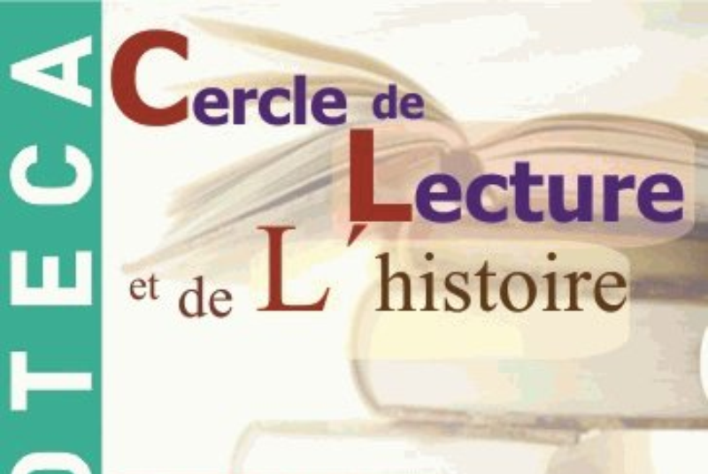 CERCLE DE LECTURE ET DE L'HISTOIRE, COORDINADO POR MICHEL GEIN Y PRISCA VANIER