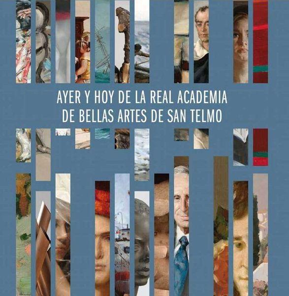 Ayer y Hoy de la Real Academia de Bellas Artes de San Telmo