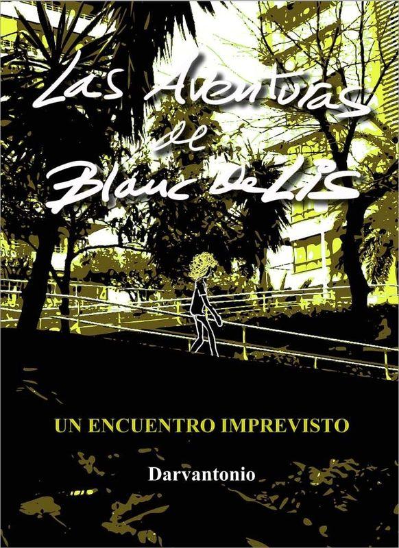 Presentación del Libro 'Las Aventuras de Blanc de Lis' del Autor Darvantonio