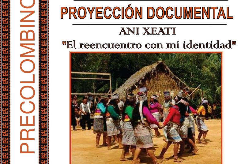 PROYECCION DEL DOCUMENTAL 'ANI XEATI', LA HISTORIA DEL PUEBLO INDIGENA SHIPIBO
