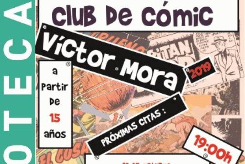CÓMIC BOOK CLUB BY VÍCTOR MORA AND COORDINATED BY JOSÉ RAMÓN MARTÍNEZ VERASTEGUI