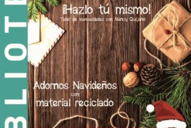 ¡DO IT YOURSELF!.  Make your own Christmas crafts in the library with Nancy Quijano.