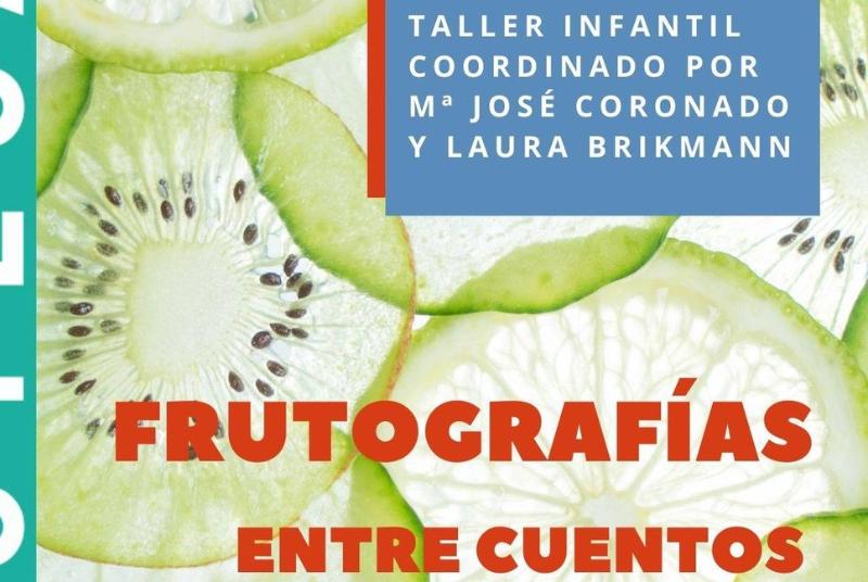 FRUTOGRAFÍAS ENTRE CUENTOS, COORDINADO POR Mª JOSÉ CORONADO Y LAURA BRIKMANN
