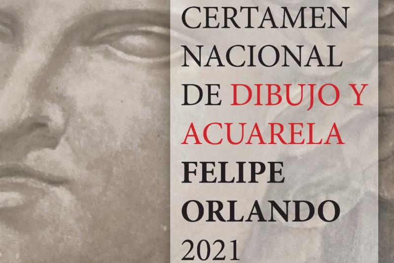 CERTAMEN NACIONAL DE DIBUJO Y ACUARELA 'FELIPE ORLANDO' 2021